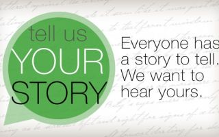 We'd like to hear your story...